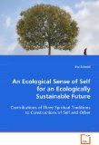 Portada de AN ECOLOGICAL SENSE OF SELF FOR AN ECOLOGICALLY SUSTAINABLE FUTURE: CONTRIBUTIONS OF THREE SPIRITUAL TRADITIONS TO CONSTRUCTIONS OF SELF AND OTHER