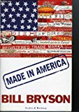 Portada de MADE IN AMERICA BY BILL BRYSON (1994-07-04)