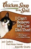 Portada de CHICKEN SOUP FOR THE SOUL: I CAN'T BELIEVE MY CAT DID THAT!: 101 STORIES ABOUT THE CRAZY ANTICS OF OUR FELINE FRIENDS BY IRENA NIESLONY (CONTRIBUTOR) ۼ VISIT AMAZON'S IRENA NIESLONY PAGE SEARCH RESULTS FOR THIS AUTHOR IRENA NIESLONY (CONTRIBUTOR), JACK CANFIELD (13-MAR-2013) PAPERBACK