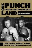 Portada de ONE PUNCH FROM THE PROMISED LAND: LEON SPINKS, MICHAEL SPINKS, AND THE MYTH OF THE HEAVYWEIGHT TITLE