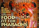 Portada de FOOD FIT FOR PHARAOHS: AN ANCIENT EGYPTIAN COOKBOOK BY MICHELLE BERRIEDALE-JOHNSON (2008-09-01)