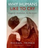 Portada de [(WHY HUMANS LIKE TO CRY: TRAGEDY, EVOLUTION, AND THE BRAIN)] [AUTHOR: MICHAEL R. TRIMBLE] PUBLISHED ON (OCTOBER, 2014)