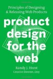Portada de PRODUCT DESIGN FOR THE WEB: PRINCIPLES OF DESIGNING AND RELEASING WEB PRODUCTS BY HUNT, RANDY J. PUBLISHED BY NEW RIDERS 1ST (FIRST) EDITION (2013) PAPERBACK