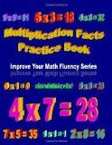 Portada de MULTIPLICATION FACTS PRACTICE BOOK: IMPROVE YOUR MATH FLUENCY SERIES BY CHRIS MCMULLEN (2009) PAPERBACK