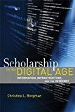 Portada de SCHOLARSHIP IN THE DIGITAL AGE: INFORMATION, INFRASTRUCTURE, AND THE INTERNET (MIT PRESS) BY CHRISTINE L. BORGMAN (2010-08-13)