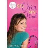 Portada de [( SO OVER MY HEAD )] [BY: JENNY B JONES] [MAY-2010]