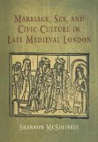 Portada de MARRIAGE, SEX, AND CIVIC CULTURE IN LATE MEDIEVAL LONDON (THE MIDDLE AGES SERIES) BY SHANNON MCSHEFFREY (1-JUN-2006) HARDCOVER