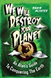 Portada de WE WILL DESTROY YOUR PLANET: AN ALIEN'S GUIDE TO CONQUERING THE EARTH (OPEN BOOK ADVENTURES) BY DAVID MCINTEE (2013-11-19)