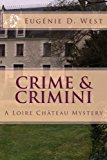 Portada de CRIME & CRIMINI: A LOIRE CH???TEAU MYSTERY (REPORTING IS MURDER) (VOLUME 10) BY EUG??NIE D. WEST (2016-01-04)