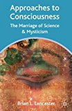 Portada de APPROACHES TO CONSCIOUSNESS: THE MARRIAGE OF SCIENCE AND MYSTICISM BY BRIAN L. LANCASTER (2004-09-04)