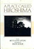 Portada de A PLACE CALLED HIROSHIMA BY BETTY JEAN LIFTON (1985-10-31)