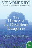 Portada de THE DANCE OF THE DISSIDENT DAUGHTER: A WOMAN'S JOURNEY FROM CHRISTIAN TRADITION TO THE SACRED FEMININE (PLUS) BY SUE MONK KIDD (2006-12-26)