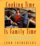 Portada de COOKING TIME IS FAMILY TIME: COOKING TOGETHER, EATING TOGETHER, AND SPENDING TIME TOGETHER BY FREDERICKS, LYNN (1999) HARDCOVER