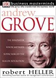 Portada de ANDREW GROVE: THE INNOVATOR WHOSE METHODS SUPERCHARGED THE SILICON REVOLUTION (DK BUSINESS MASTERMINDS) BY ROBERT HELLER (2001-03-06)
