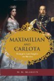 Portada de BY MCALLEN, M. M. MAXIMILIAN AND CARLOTA: EUROPE'S LAST EMPIRE IN MEXICO (2014) HARDCOVER