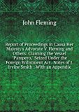 "Portada de REPORT OF PROCEEDINGS IN CAUSA HER MAJESTY'S ADVOCATE V. FLEMING AND OTHERS: CLAIMING THE VESSEL ""PAMPERO,"" SEIZED UNDER THE FOREIGN ENLISTMENT ACT . NOTES OF J. IRVINE SMITH : WITH AN APPENDIX"