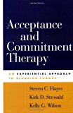 Portada de ACCEPTANCE AND COMMITMENT THERAPY: AN EXPERIENTIAL APPROACH TO BEHAVIOR CHANGE BY STEVEN C. HAYES (2003-07-29)