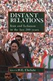 Portada de DISTANT RELATIONS: IRAN AND LEBANON IN THE LAST 500 YEARS BY H. E. CHEHABI (2006-02-02)