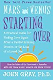 Portada de MARS AND VENUS STARTING OVER: A PRACTICAL GUIDE FOR FINDING LOVE AGAIN AFTER A PAINFUL BREAKUP, DIVORCE, OR THE LOSS OF A LOVED ONE BY JOHN GRAY (2002-06-15)