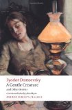 Portada de A GENTLE CREATURE AND OTHER STORIES: WHITE NIGHTS; A GENTLE CREATURE; THE DREAM OF A RIDICULOUS MAN (OXFORD WORLD'S CLASSICS) BY DOSTOEVSKY, FYODOR (2009) PAPERBACK