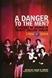 Portada de A DANGER TO THE MEN?: A HISTORY OF WOMEN IN TRINITY COLLEGE,DUBLIN 1904-2004 BY SUSAN M. PARKES (EDITOR) (19-JUL-2004) HARDCOVER