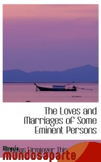 Portada de THE LOVES AND MARRIAGES OF SOME EMINENT PERSONS