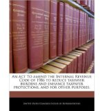 Portada de AN ACT TO AMEND THE INTERNAL REVENUE CODE OF 1986 TO REDUCE TAXPAYER BURDENS AND ENHANCE TAXPAYER PROTECTIONS, AND FOR OTHER PURPOSES. (PAPERBACK) - COMMON