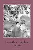 Portada de LOVE SONGS OF THE UNREQUITED (VOLUME 1) BY JENNIFER PHYLON HARRIS (2016-03-11)