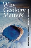 Portada de WHY GEOLOGY MATTERS: DECODING THE PAST, ANTICIPATING THE FUTURE