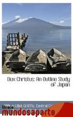 Portada de DUX CHRISTUS: AN OUTLINE STUDY OF JAPAN