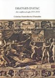 Portada de IMATGES D'ATAC: ART I CONFLICTE ALS SEGLES XVI I XVII