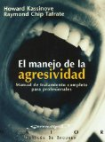 Portada de EL MANEJO DE LA AGRESIVIDAD: MANUAL DE TRATAMIETO COMPLETO PARA PROFESIONALES