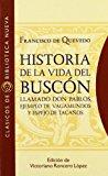 Portada de HISTORIA DE LA VIDA DEL BUSCON LLAMADO DON PABLOS, EJEMPLO DE VAGAMUNDOS Y ESPEJO DE TACAÑOS