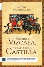 Portada de SEÑORES DE VIZCAYA, CABALLEROS DE CASTILLA