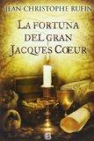 Portada de LA FORTUNA DEL GRAN JACQUES COEUR (NB HISTORICA)