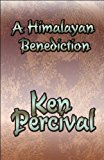 Portada de A HIMALAYAN BENEDICTION BY KEN PERCIVAL (2009-10-16)