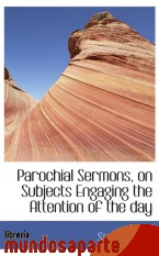 Portada de PAROCHIAL SERMONS, ON SUBJECTS ENGAGING THE ATTENTION OF THE DAY