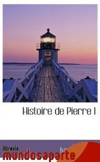 Portada de HISTOIRE DE PIERRE I