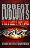 Portada de ROBERT LUDLUM'S THE PARIS OPTION: A COVERT-ONE NOVEL