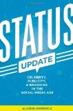 Portada de STATUS UPDATE: CELEBRITY, PUBLICITY, AND BRANDING IN THE SOCIAL MEDIA AGE