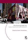 Portada de THE EVOLVING ARAB CITY: TRADITION, MODERNITY AND URBAN DEVELOPMENT
