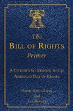 Portada de THE BILL OF RIGHTS PRIMER: A CITIZEN'S GUIDEBOOK TO THE AMERICAN BILL OF RIGHTS