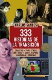 Portada de 333 HISTORIAS DE LA TRANSICIÓN (HISTORIA DEL S.XX)