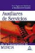 Portada de AUXILIARES DE SERVICIOS DE LA UNIVERSIDAD DE MURCIA: TEST, SUPUESTOS PRACTICOS Y SIMULACROS DE EXAMEN