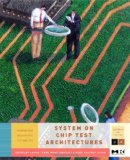 Portada de SYSTEM-ON-CHIP TEST ARCHITECTURES: NANOMETER DESIGN FOR TESTABILITY (SYSTEMS ON SILICON)
