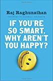 Portada de IF YOU'RE SO SMART, WHY AREN'T YOU HAPPY?