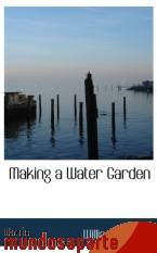 Portada de MAKING A WATER GARDEN