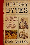 Portada de HISTORY BYTES: 37 PEOPLE, PLACES, AND EVENTS THAT SHAPED AMERICAN HISTORY