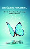 Portada de EMOTIONAL PROCESSING: HOW TO WORK YOUR WAY THROUGH ALMOST ANYTHING