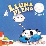 Portada de LLUNA PLENA 2 ANYS. CD CANÇONS: EDUCACIÓ INFANTIL CADÍ